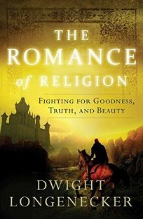 The Romance of Religion: Fighting for Goodness