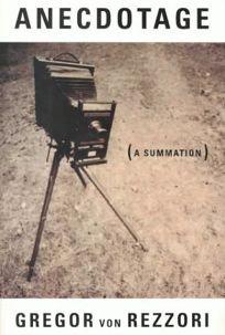 Anecdotage: A Summation