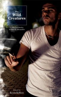 The Wild Creatures: Collected Stories of Sam DAllesandro