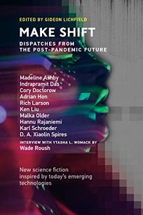 Make Shift: Dispatches from the Post-pandemic Future