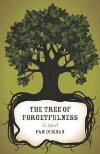 The Tree of Forgetfulness: A Novel