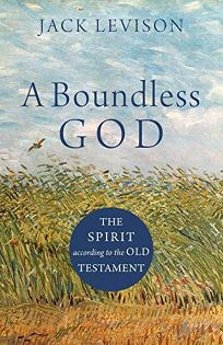 A Boundless God: The Spirit According to the Old Testament