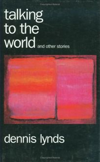 Talking to the World and Other Stories: And Other Stories