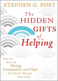 The Hidden Gifts of Helping: How the Power of Giving