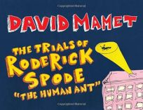 """The Trials of Roderick Spode """"The Human Ant"""""""