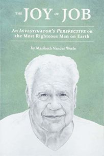 The Joy of Job: An Investigator's Perspective on the Most Righteous Man on the Earth