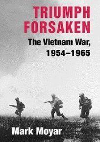 Triumph Forsaken: The Vietnam War