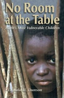NO ROOM AT THE TABLE: Earths Most Vulnerable Children