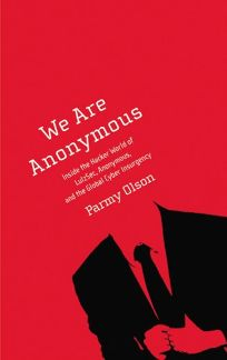 We Are Anonymous: Inside the Hacker World of LulzSec