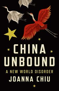 China Unbound: A New World Disorder