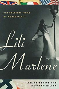Lili Marlene: The Soldiers Song of World War II