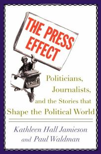 THE PRESS EFFECT: Politicians