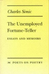 The Unemployed Fortune-Teller: Essays and Memoirs