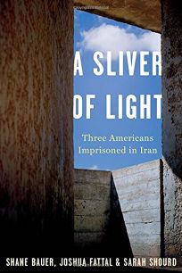 Sliver Of Light: Three Americans Imprisoned in Iran