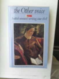 The Other Voice: Scottish Womens Writing Since 1808: An Anthology