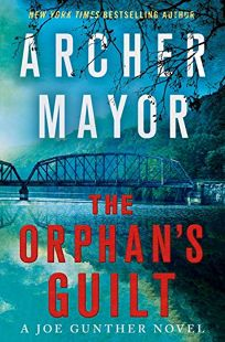 The Orphan's Guilt: A Joe Gunther Novel
