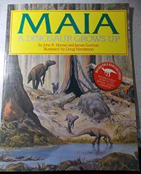 Maia: A Dinosaur Grows Up