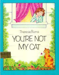 Youre Not My Cat