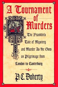 A Tournament of Murders: The Franklins Tale of Mystery and Murder as He Goes on Pilgrimage from London to Canterbury