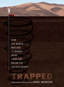 Trapped: How the World Rescued 33 Miners from 2