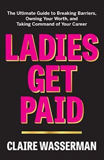 Ladies Get Paid: The Ultimate Guide to Breaking Barriers