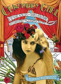 Century Girl: 100 Years in the Life of Doris Eaton Travis