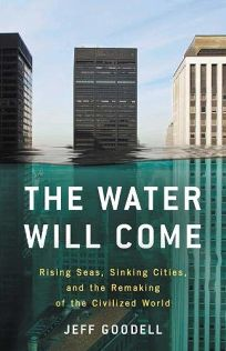 The Water Will Come: Rising Seas