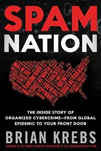 Spam Nation: The Inside Story of Organized Cybercrime—From Global Epidemic to Your Front Door