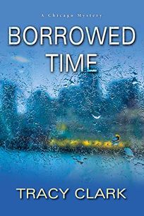 Borrowed Time: A Chicago Mystery