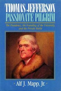 Thomas Jefferson: Passionate Pilgrim