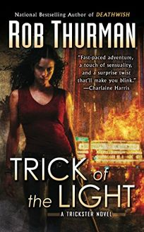 Trick of the Light: A Trickster Novel