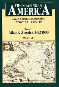 The Shaping of America: A Geographical Perspective on 500 Years of History