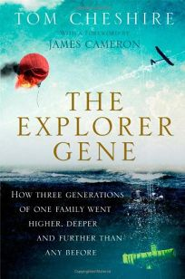 The Explorer Gene: How Three Generations of One Family Went Higher