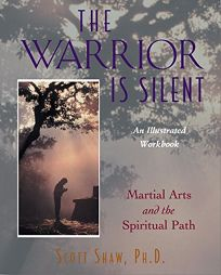 The Warrior is Silent: Martial Arts and the Spiritual Path