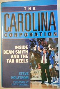 The Carolina Corporation: Inside Dean Smith and the Tar Heels