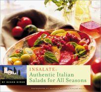 INSALATE: Authentic Italian Salads for All Seasons