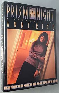 Prism of the Night: 2a Biography of Anne Rice