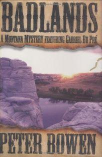 BADLANDS: A Montana Mystery Featuring Gabriel Du Pré