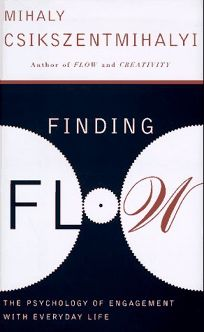 Finding Flow in Everyday Life: The Psychology of Everyday Life