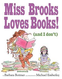 Miss Brooks Loves Books! And I Don't
