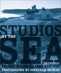 Studios by the Sea: Artists of Long Islands East End