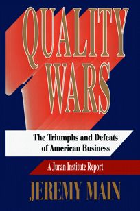 Quality Wars: The Triumphs and Defeats of American Business