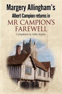 Margery Allingham's Albert Campion Returns in Mr. Campion's Farewell