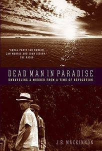 Dead Man in Paradise: Unraveling a Murder from a Time of Revolution