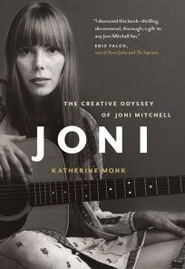 Joni: The Creative Odyssey of Joni Mitchell