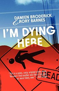 Im Dying Here: A Comedy of Bad Manners