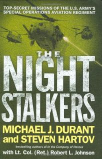 The Night Stalkers: Top-Secret Missions of the U.S. Armys Special Operations Aviation Regiment