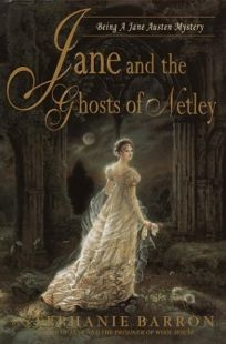 JANE AND THE GHOSTS OF NETLEY: Being the Seventh Jane Austen Mystery