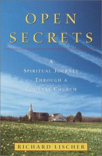 OPEN SECRETS: A Spiritual Journey Through a Country Church