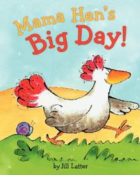 Mama Hen's Big Day
